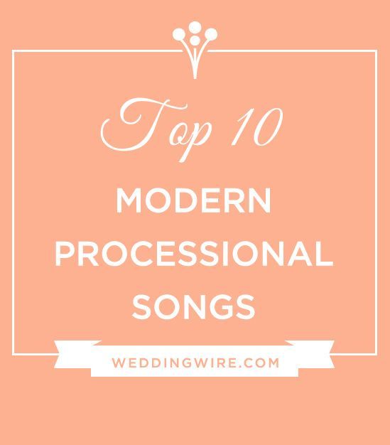 Top 10 Modern Processional Songs For Your Wedding
